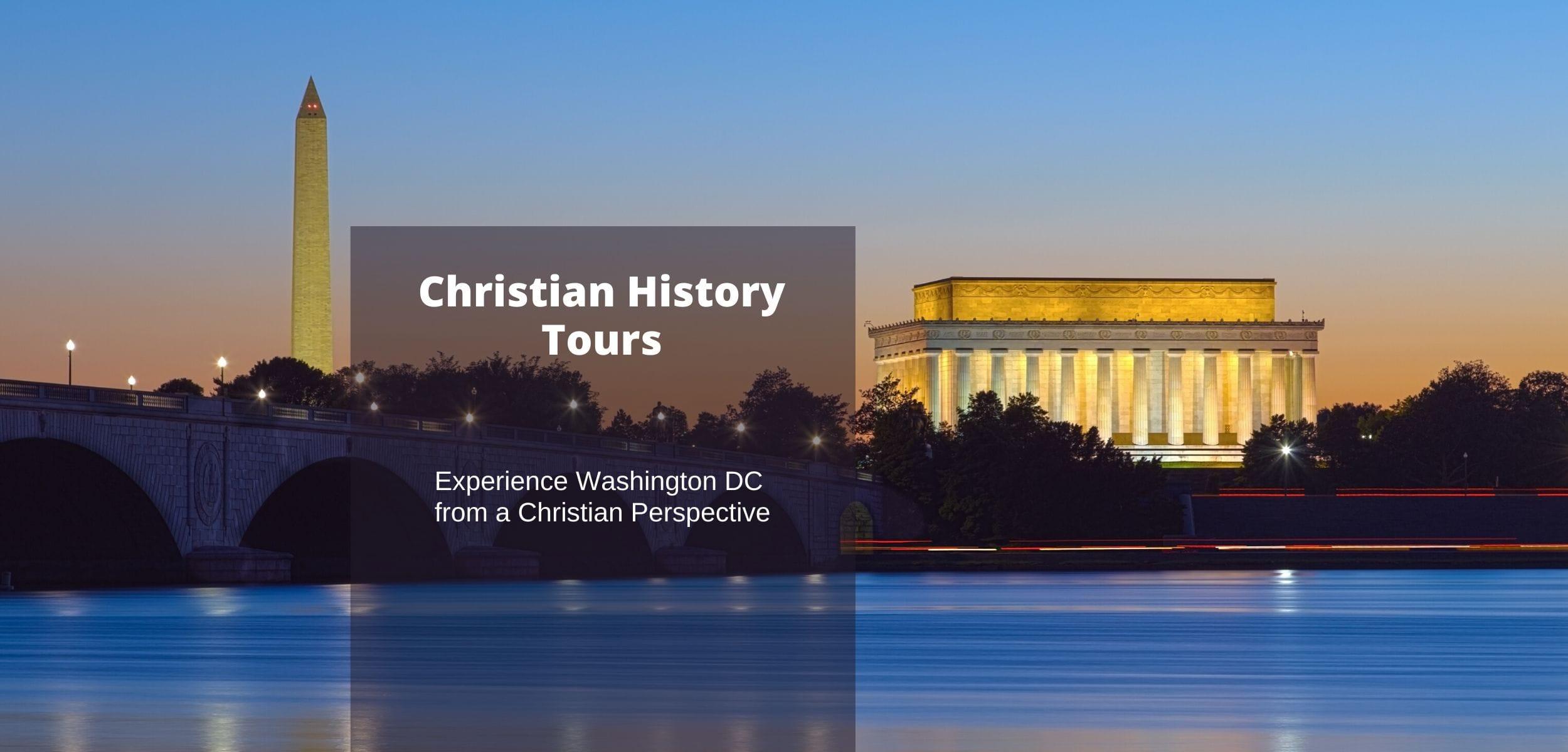 Christian History Tours - Tour Washington DC - Washington ...